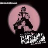 DESTINATION OVERGROUND: The story of Transglobal Underground and Natacha Atlas