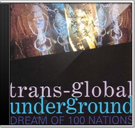 Transglobal Underground - Dreams of a 100 Nations