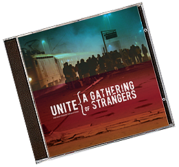 UNITE A Gathering of Strangers
